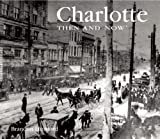 Charlotte Then and Now (Then & Now Thunder Bay)