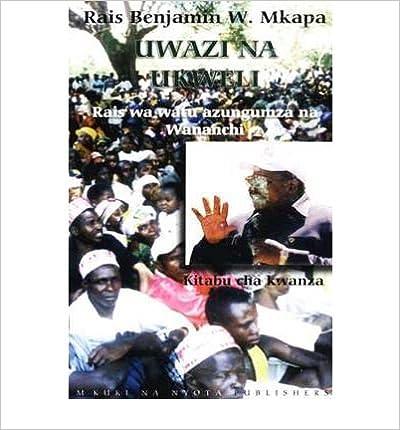 Book Uwazi Na Ukweli Kitabu Cha Kwanza: Rais Wa Watu Azungumza Na Wananchi (Paperback)(Swahili) - Common