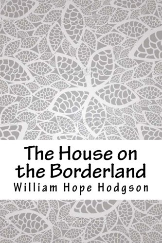 Download The House on the Borderland pdf