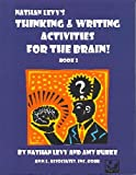 Thinking and Writing Activities for the Brain! Book 2, Nathan Levy and Amy Burke, 1878347578