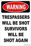 TimSign Warning Trespassers Will Be Shot Survivors Will Be Shot Again Sign Aluminum Metal Sign Plate