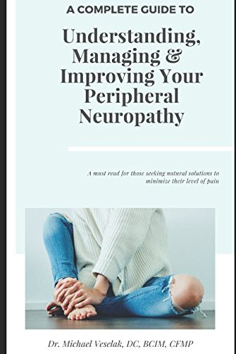A Complete Guide To Understanding  Managing   Improving Your Peripheral Neuropathy