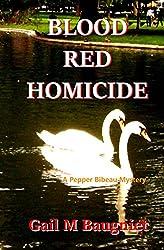 Blood Red Homicide (A Pepper Bibeau Mystery)