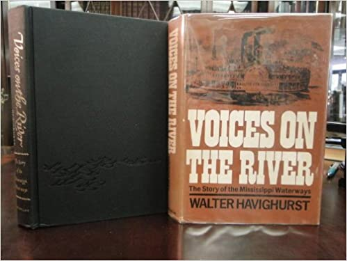 VOICES ON THE RIVER, The Story of the MIssissippi Waterways