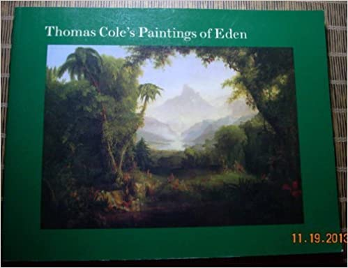 Thomas Cole's Paintings of Eden by Kelly, Franklin, Barry, Claire M. (1995)