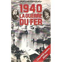 1940, la guerre du fer