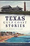 Texas Gulf Coast Stories (American Chronicles)