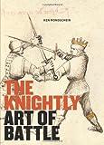 The Knightly Art of Battle, Ken Mondschein, 1606060767