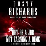 Out of a Job, Not Earning a Dime: A Short Story | Dusty Richards