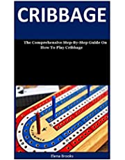 Cribbage: The Comprehensive Step-By-Step Guide On How To Play Cribbage