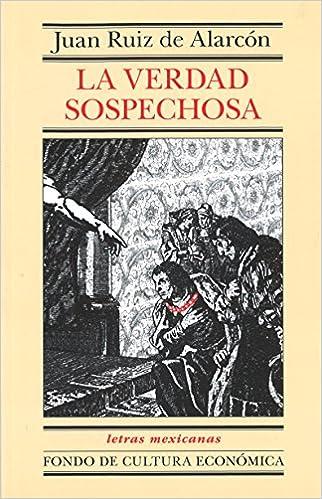 La verdad sospechosa (Letras Mexicanas) (Spanish Edition): Ruiz de Alarcón Juan: 9789681653897: Amazon.com: Books