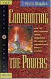 Confronting the Powers : How the New Testament Church Experienced the Power of Strategic Level Spiritual Warfare, Wagner, C. Peter, 0830718192