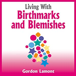 Living with Birthmarks and Blemishes Audiobook