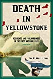 Death in Yellowstone: Accidents and Foolhardiness in the First National Park, 2nd Edition
