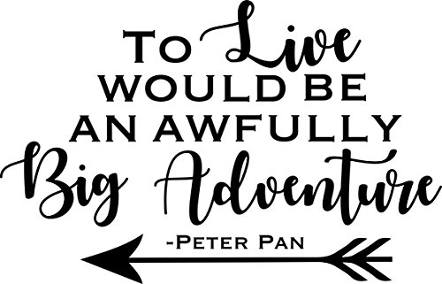 Ivy Grace to Live Would Be an Awfully Big Adventure Peter Pan Quote Wall Decor Decal (Black)