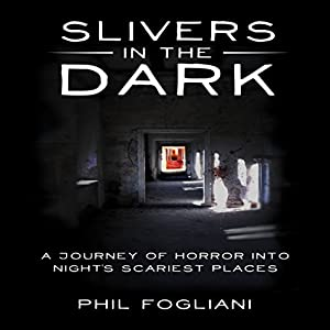 Slivers in the Dark: A Journey of Horror into Night's Scariest Places Audiobook