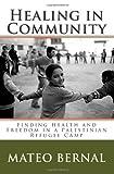 Healing in Community, Mateo Bernal, 1463736991