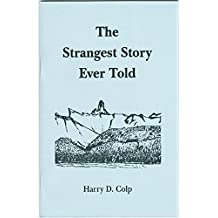The strangest story ever told