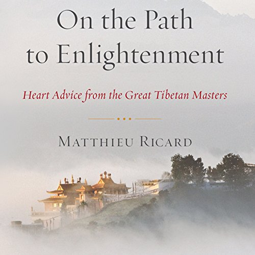 On the Path to Enlightenment: Heart Advice From the Great Tibetan Masters