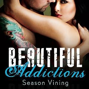 Beautiful Addictions Audiobook