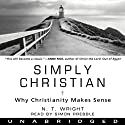 Simply Christian Audiobook by N. T. Wright Narrated by Simon Prebble