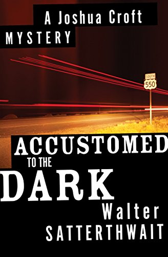 Accustomed to the Dark (The Joshua Croft Mysteries Book 5)