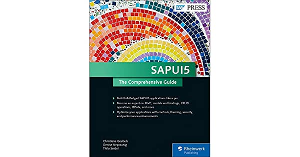 SAPUI5: The Comprehensive Guide: Christiane Goebels, Denise