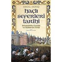 Haçlı Seferleri Tarihi: Selahaddin Eyyübi ve Kudüs'ün Fethi: Selahaddin Eyyübi ve Kudüs'ün Fethi