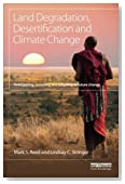Land Degradation, Desertification and Climate Change: Anticipating, assessing and adapting to future change (Climate and Development)