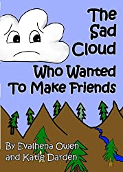 The Sad Cloud Who Wanted to Make Friends (Evalhena Stories - [Books For Kids - By Kids] Book 1) (English Edition)