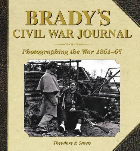 Timothy Osullivan Civil War - Brady's Civil War Journal: Photographing the War, 1861-65