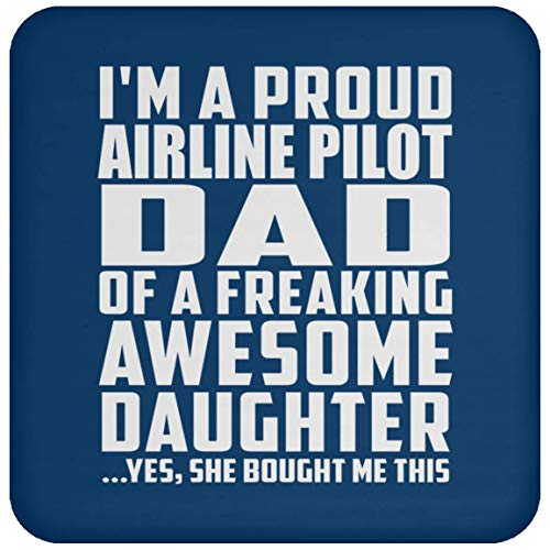 (Designsify I'm A Proud Airline Pilot Dad of A Freaking Awesome Daughter - Drink Coaster Royal/One Size, Non Slip Cork Back Protective Mat, Best Gift for Father B-Day Birthday Christmas)
