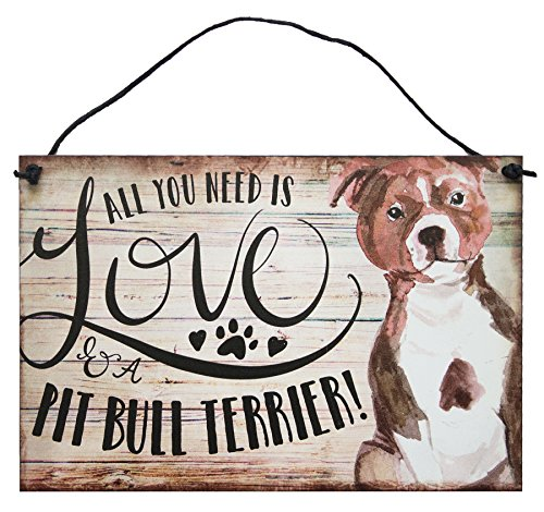 Pit Bull Terrier Sign | All You Need is Love and a Pit Bull Terrier - by StudioR12 |7.5