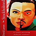 Stockholmed: 11 Years Surviving Domestic Violence Audiobook by Mr David W Larson Narrated by Thomas Block