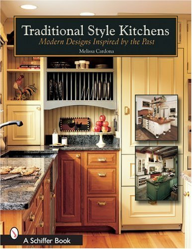 Traditional Style Kitchens Modern Designs Inspired By The Past By Cardona Melissa April 30 2005 Paperback Cardona Melissa Amazon Com Books