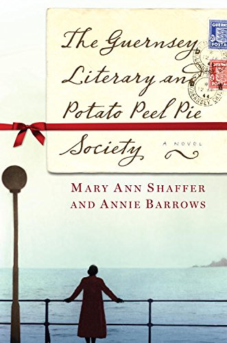 The Guernsey Literary and Potato Peel Pie Society: A Novel by [Barrows, Annie, Shaffer, Mary Ann]