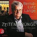 Zeitensprünge: Kreuz und quer durch mein Leben Hörbuch von Bernd-Lutz Lange Gesprochen von: Bernd-Lutz Lange