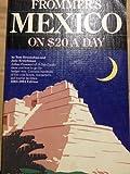 Mexico on Twenty-Five Dollars a Day, 1983-84, , 0671452975