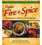 img - for Vegan Fire & Spice: 200 Sultry and Savory Global Recipes (Paperback) - Common book / textbook / text book