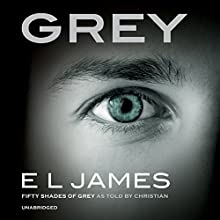Grey: Fifty Shades of Grey as told by Christian Grey Audiobook by E L James Narrated by Zachary Webber