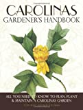 img - for Carolinas Gardener's Handbook: All You Need to Know to Plan, Plant & Maintain a Carolinas Garden by Toby Bost (2012-08-30) book / textbook / text book