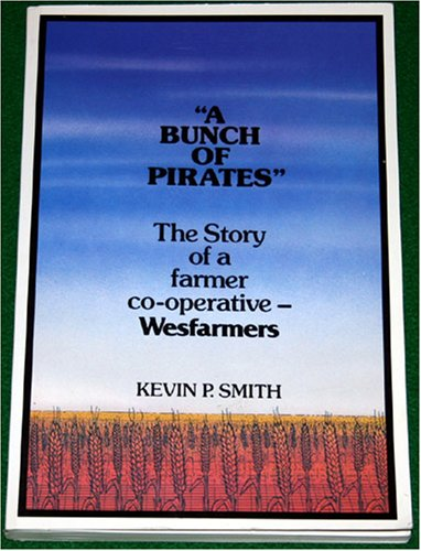 a-bunch-of-pirates-the-story-of-a-farmer-co-operative-wesfarmers