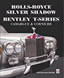 Rolls-Royce Silver Shadow/Bentley T-Series, Camargue & Corniche: Revised & Enlarged Edition