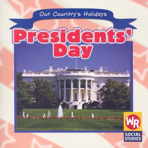 Presidents' Day (Our Country's Holidays)