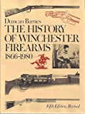 The History of Winchester Firearms, 1866-1980, Duncan Barnes, 0832903973