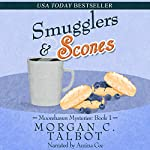 Smugglers & Scones: Moorehaven Mysteries, Book 1 | Morgan C. Talbot