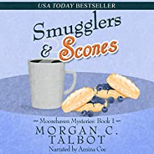 Smugglers & Scones: Moorehaven Mysteries, Book 1 Audiobook by Morgan C. Talbot Narrated by Amina Cee