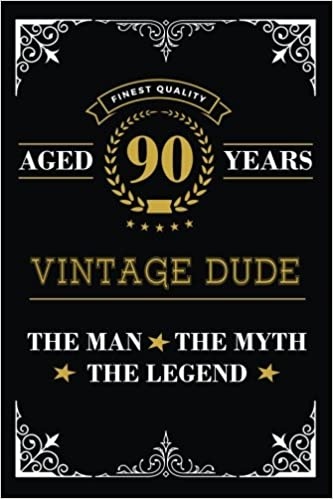 Aged 90 Years Vintage Dude The Man Myth Legend Lined