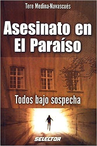 Asesinato en el paraiso/ Murder in paradise Literatura Juvenil: Amazon.es: Tere Medina Navascues: Libros
