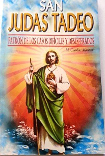San Judas Tadeo. Patron de los casos dificiles y desesperados (Spanish Edition)